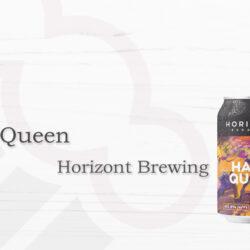 Horizont Brewing Hazy Queen